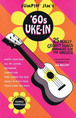 Jumpin' Jim's '60s Uke-In: 25 Really Groovy Songs