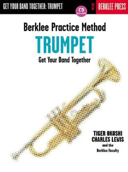 Berklee Practice Method: Trumpet: Get Your Band Together