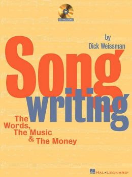 Songwriting: The Words, the Music and the Money with CD (Audio)