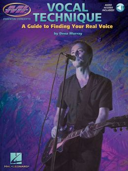 Vocal Technique - A Guide to Finding Your Real Voice: Book with Two CDs