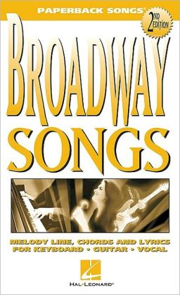 Broadway Songs - Melody Line, Chords and Lyrics for Keyboard, Guitar, Vocal