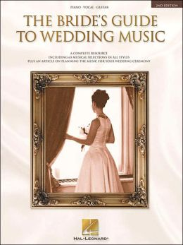 The Bride's Guide to Wedding Music - Piano/Vocal/Guitar