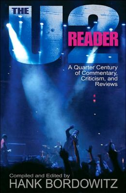 U2 Reader: A Quarter Century of Commentary, Criticism and Review