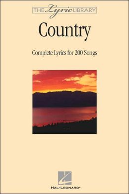 The Lyric Library - Country: Complete Lyrics for 200 Songs