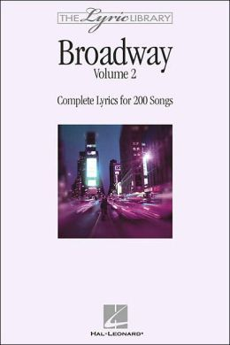The Lyric Library - Broadway: Complete Lyrics for 200 Songs