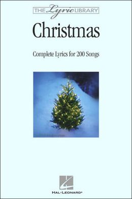The Lyric Library - Christmas: Complete Lyrics for 200 Songs