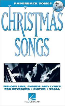 Christmas Songs - Melody Line, Chords and Lyrics for Keyboard/Guitar/Vocal