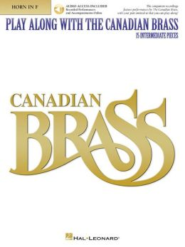 Play Along with the Canadian Brass - Horn: 15 Intermediate Pieces