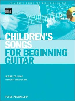 Children's Songs for Beginning Guitar: Learn to Play 15 Favorite Songs for Kids ( Acoustic Guitar Method Series)