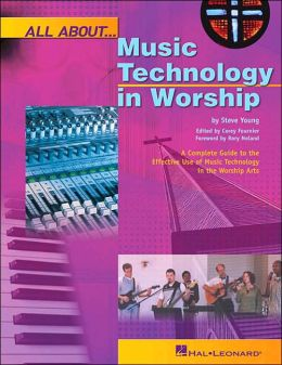 All about-- Music Technology in Worship