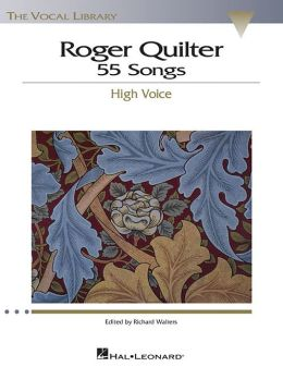 Roger Quilter - 55 Songs