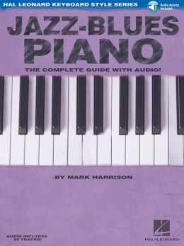 Jazz-Blues Piano: The Complete Guide with CD!