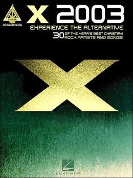 X 2003 - Experience the Alternative