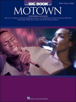 The Big Book of Motown: 84 Favorites; Piano, Vocal, Guitar