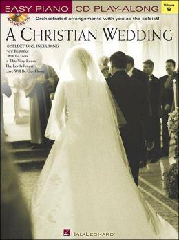Christian Wedding - Easy Piano Play-Along Series, Volume 8