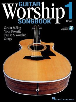 Guitar Worship Songbook: Strum and Sing Your Favorite Praise and Worship Songs