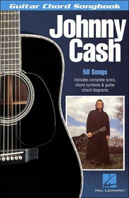 Johnny Cash: 58 Songs Includes Complete Lyrics, Chord Symbols and Guitar Chord Diagram