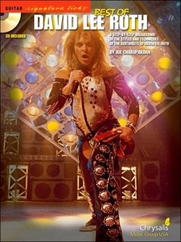 Best of David Lee Roth: A Step-by-Step Breakdown of the Styles and Techniques of the Guitarists of David Lee Roth