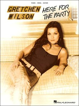 Gretchen Wilson Here for the Party