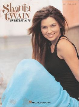 Shania Twain - Greatest Hits (Piano/Vocal/Guitar Artist Songbook)