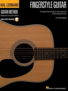 Fingerstyle Guitar Method: Complete Guide with Step-by-Step Lessons and 36 Great Fingerstyle Songs
