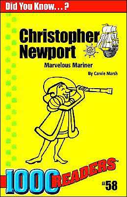 Christopher Newport: Marvelous Mariner