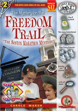 Mystery on the Freedom Trail (Real Kids Real Places Series, Volume 2)