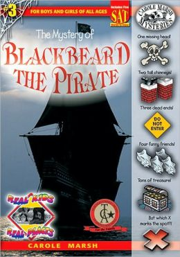 Mystery of Blackbeard the Pirate (Real Kids Real Places Series, Volume 3)