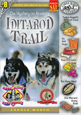 Mystery on the Iditarod Trail (Real Kids Real Places Series, Volume 8)