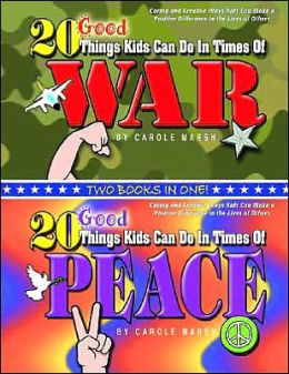 20 Good Things Kids Can Do in Times of War/20 Good Things Kids Can Do in Times of Peace