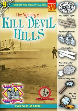 Mystery of Kill Devil Hills (Real Kids Real Places Series, Volume 9)