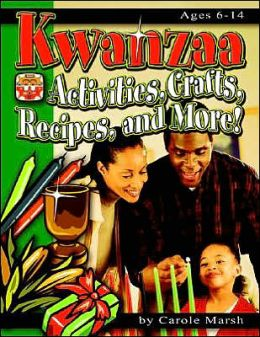 Kwanzaa: Activities, Crafts, Recipes and More!