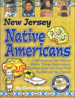 New Jersey Native Americans: A Kid's Look at Our State's Chiefs, Tribes, Reservations, Powwows, Lore, and More from the Past and the Present