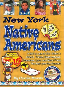 New York Native Americans: A Kid's Look at Our State's Chiefs, Tribes, Reservations, Powwows, Lore, and More from the Past and the Present