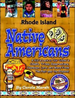 Rhode Island Native Americans: A Kid's Look at Our State's Chiefs, Tribes, Reservations, Powwows, Lore, and More from the Past and the Present