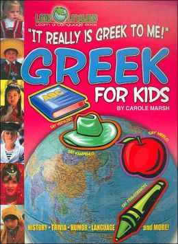 It Really is Greek to Me!: Greek for Kids ( Little Linquist Series)