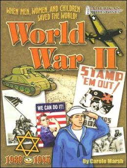 When Men, Women, and Children Saved the World!: World War II