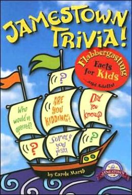 Jamestown Trivia! Flabbergasting Facts for Kids . . . and Adults!