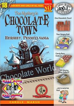 Mystery in Chocolate Town Hershey, Pennsylvania (Real Kids Real Places Series, Volume 18)