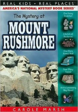 Mystery at Mount Rushmore (Real Kids Real Places Series, Volume 39)