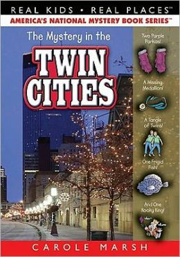 Mystery in the Twin Cities (Real Kids Real Places Series, Volume 42)