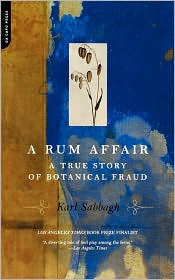 Rum Affair: A True Story of Botanical Fraud