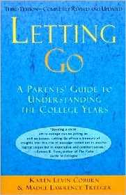 Letting Go: A Parent's Guide to Understanding the College Years