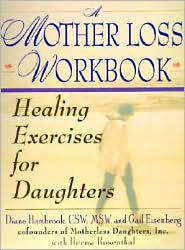 Mother Loss Workbook: Healing Exercises for Daughters