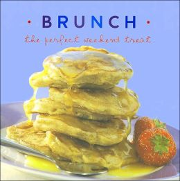 Brunch: The Perfect Weekend Treat