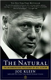 Natural: The Misunderstood Presidency of Bill Clinton