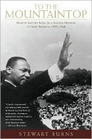 To the Mountaintop: Martin Luther King Jr.'s Battle for the American Soul