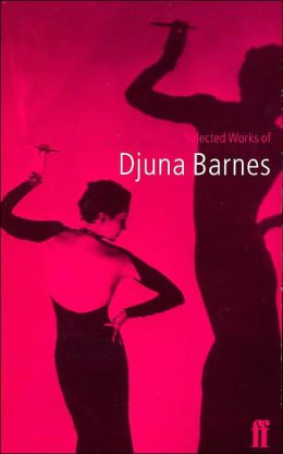 Selected Works of Djuna Barnes