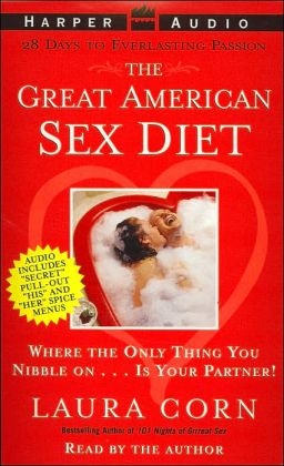 The Great American Sex Diet: Where the Only Thing You Nibble on. . . Is Your Partner!
