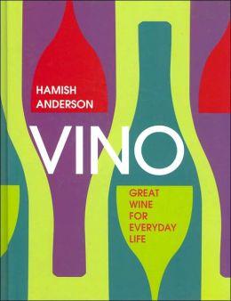 Vino: Great Wine for Everyday Life